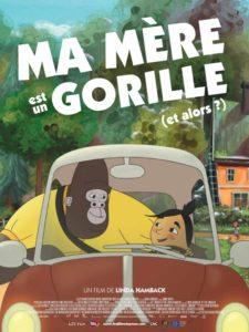 Ma mère est un gorille (et alors ?) film animation affiche réalisé par Linda Hambäck